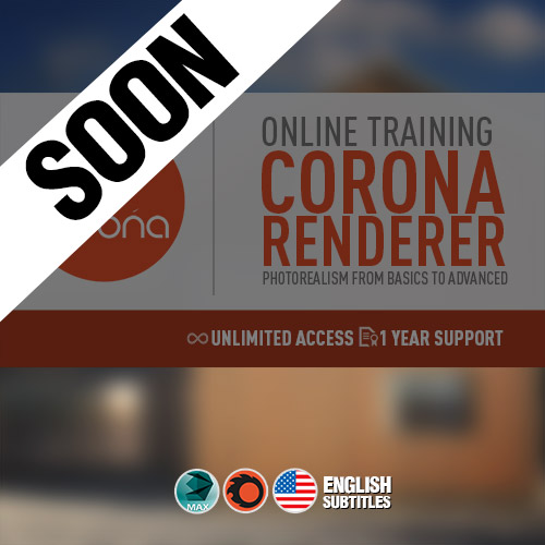 Corona Renderer Online Training   Photorealism: From Basics to Advanced  (With English Subtitles)